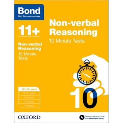 Bond 11+: Non-Verbal Reasoning 10 Minute Tests: 11+-12+ Years (Paperback)