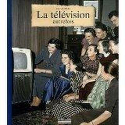 La télévision autrefois - France Loisirs - 01/01/2007