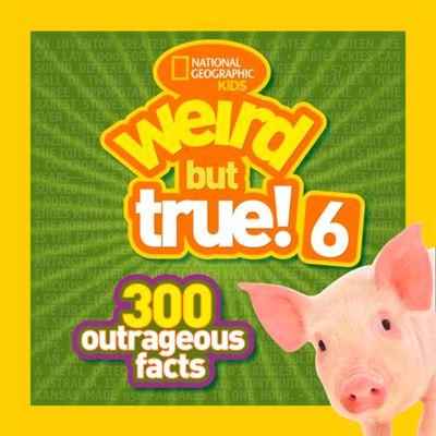 Weird But True! 6: 300 Outrageous Facts (Paperback)