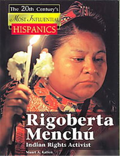 Rigoberta Menchu Indian Rights Activist, The 20th Century's Most Influential: Hispanics