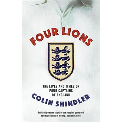Four Lions: The Lives and Times of Four Captains of England - [Livre en VO]
