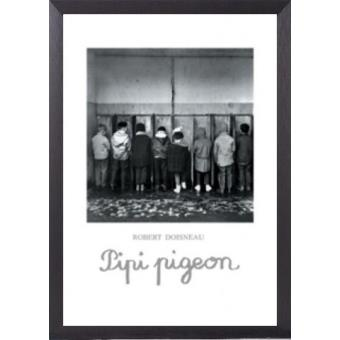 Poster Reproduction Encadre Robert Doisneau Pipi Pigeon 70x50 Cm