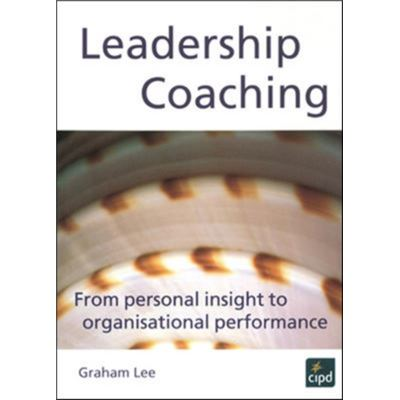 Leadership Coaching : From Personal Insight To Organisational Performance: From Personal Insight To Organisational Excellence (Paperback)