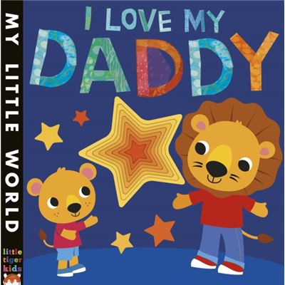 I Love My Daddy A Star-Studded Book Of Giving (My Little World) (Board Book)