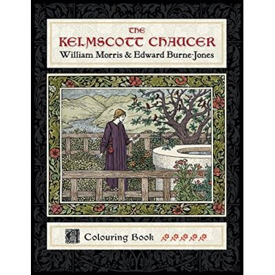 The Kelmscott Chaucer William Morris & Edward Burne-Jones Coloring Book - [Livre en VO]
