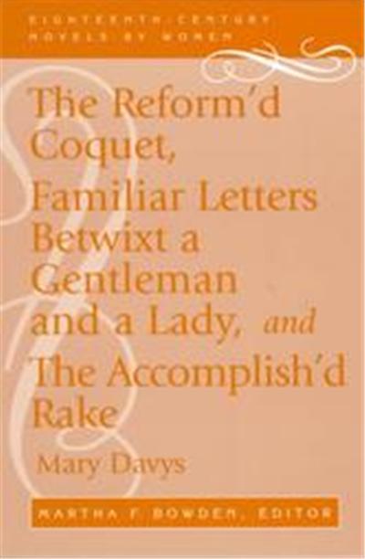 The Reform'd Coquet, Eighteenth-Century Novels by Women