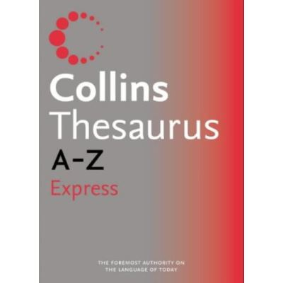 Collins Express Thesaurus A–Z - [Version Originale]