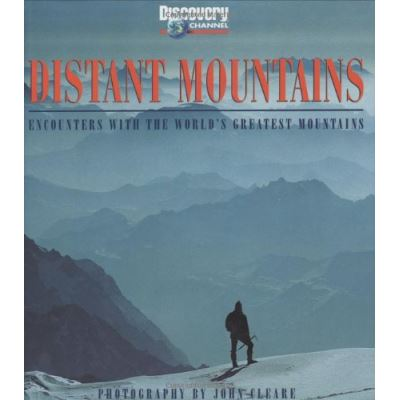 Distant Mountains: Encounters with the World's Greatest Mountains - [Livre en VO]