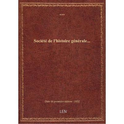 Société de l'histoire générale...