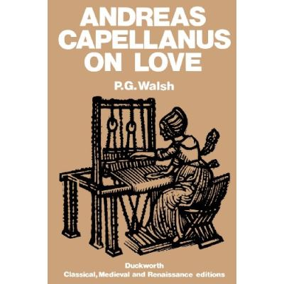 Andreas Capellanus on Love, Duckworth Classical, Medieval, and Renaissance Editions