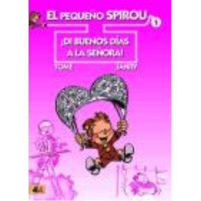 El Pequeño Spirou 01: ¡Di Buenos Días A La Señora! - Tome (1957- ), Janry (1957- ), López Ortiz, Carlos, (tr.)