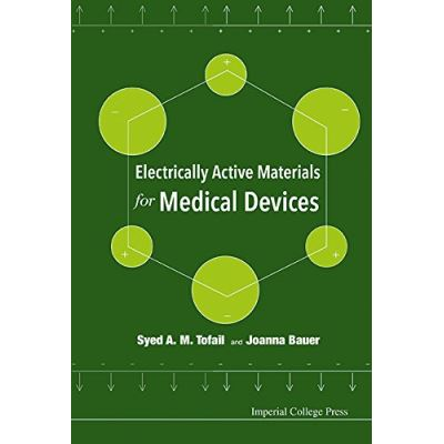 Electrically Active Materials for Medical Devices - [Livre en VO]