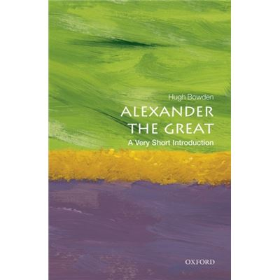 Alexander The Great: A Very Short Introduction (Very Short Introductions) (Paperback)
