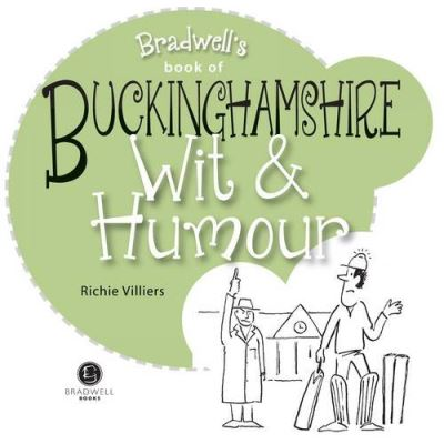 Buckinghamshire Wit & Humour (Wit and Humour)