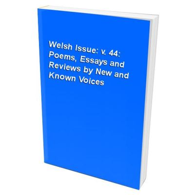 Welsh Issue: v. 44: Poems, Essays and Reviews by New and Known Voices