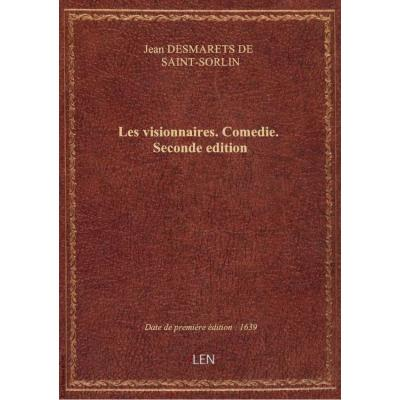 Les visionnaires . Comedie. Seconde edition