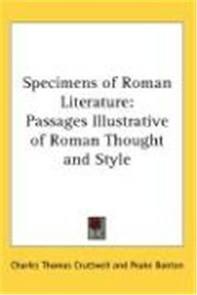 Specimens of Roman Literature: Passages Illustrative of Roman Thought and Style