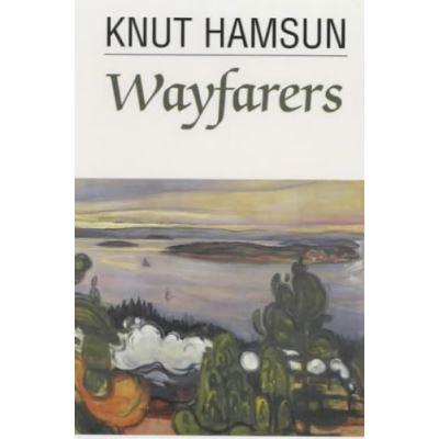 Wayfarers Knut Hamsun