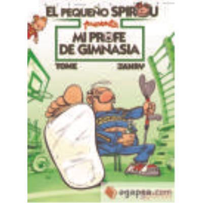El Pequeño Spirou. Mi Profe De Gimnasia - Tome (1957- ), Janry (1957- ), López Ortiz, Carlos, (tr.)