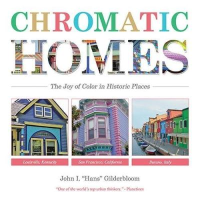 Chromatic Homes: The Joy of Color in Historic Places - [Livre en VO]