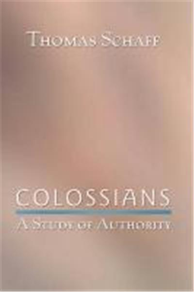 Colossians: A Study of Authority