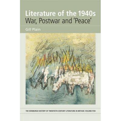 Literature of the 1940s: War, Postwar and 'Peace' - [Version Originale]