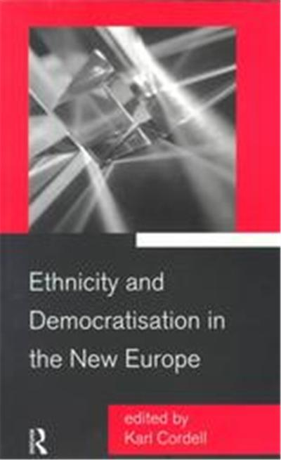 Ethnicity and Democratisation in the New Europe
