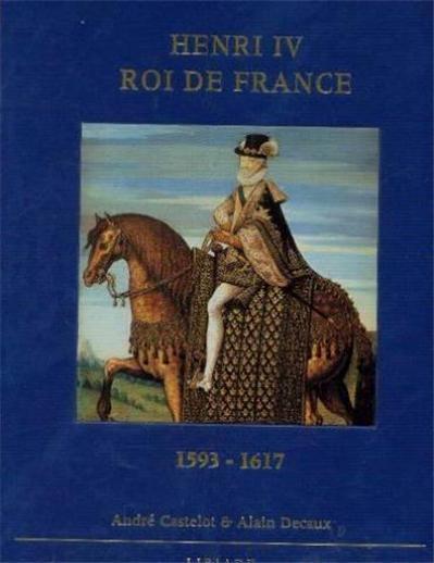 Henri iv, roi de france 1593-1617