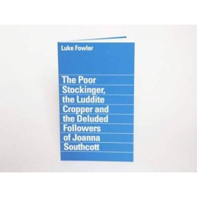 Luke Fowler - the Poor Stockinger, the Luddite Cropper and the Deluded Followers of Joanna Southcott - [Version Originale]
