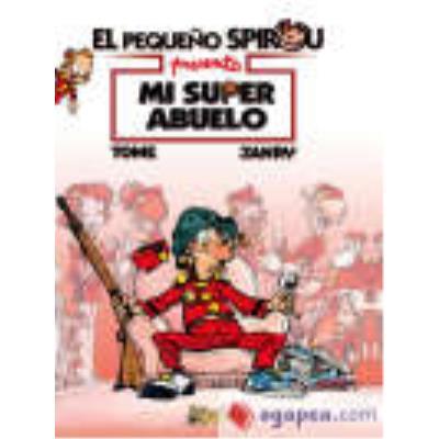 El Pequeño Spirou: Mi Super Abuelo - Tome, Philip, Janry (1957- ) (il.), López Ortiz, Carlos (tr.)