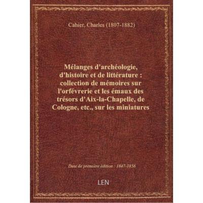 Mélanges d'archéologie, d'histoire et de littérature : collection de mémoires sur l'orfévrerie et le