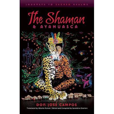 The Shaman & Ayahuasca - [Livre en VO]