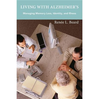 Living With Alzheimer'S: Managing Memory Loss, Identity, And Illness (Paperback)