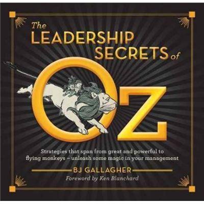 Leadership Secrets Of Oz