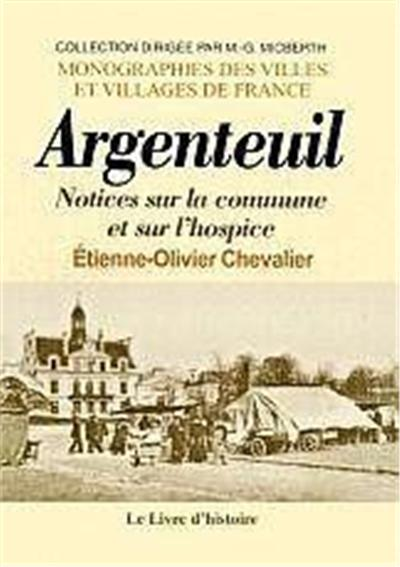 Notices sur la commune et sur l'hospice d'Argenteuil