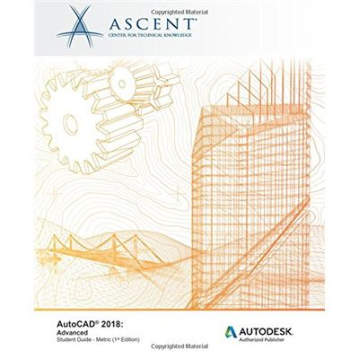 Autocad 2018 Advanced - Metric: Autodesk Authorized Publisher