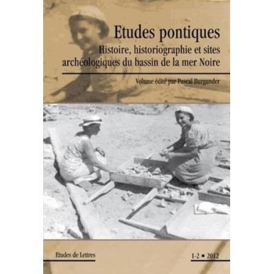 Études Pontiques , Histoire, Historiographie Et Sites Archéologiques Du Bassin De La Mer Noire