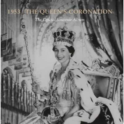Crowns And Coronations 1953: A Souvenir Album /Anglais