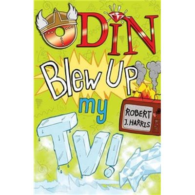 Odin Blew Up My Tv! (Kelpies: The World'S Gone Loki) (Paperback)