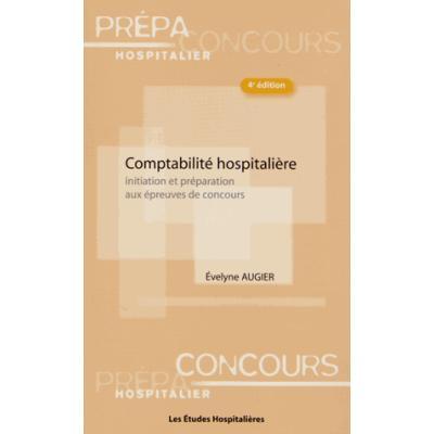 Comptabilité hospitalière. Initiation et préparation aux épreuves de concours, 4e édition