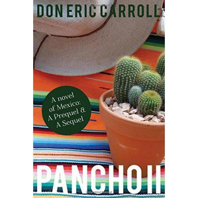 Pancho II: A Novel of Mexico: A Prequel & A Sequel - [Version Originale]