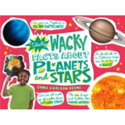 Totally Wacky Facts About Planets & Star