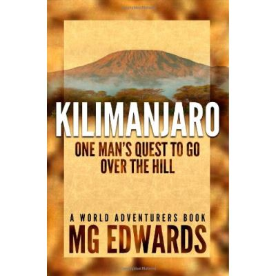 Kilimanjaro: One Man's Quest to Go Over the Hill - [Version Originale]
