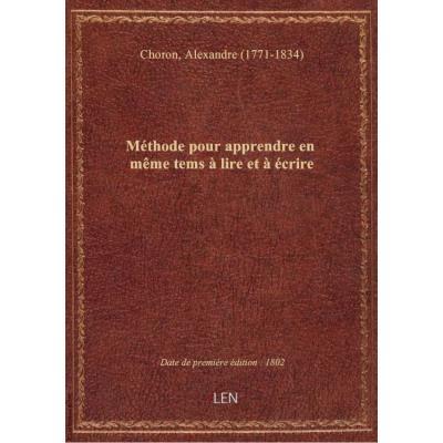 Méthode pour apprendre en même tems à lire et à écrire , par Alexandre Choron,... Deuxième partie, o