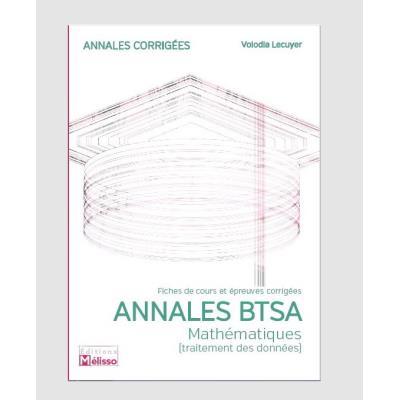 Annales BTSA-Mathématiques (traitement des données)-Fiches de cours et épreuves corrigées