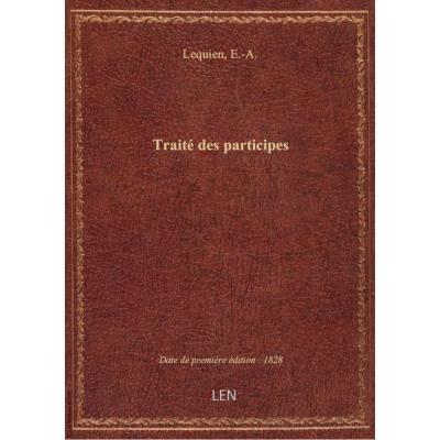 Traité des participes ... par E.-A. Lequien,... 14e édition...