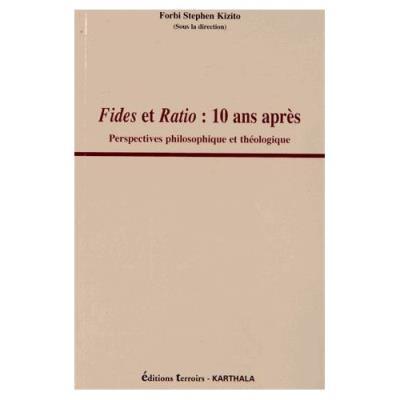 Fides Et Ratio : 10 Ans Après - Perspectives Philosophique Et Théologique Forbi Stephen Kizito