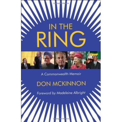 In the Ring: A Commonwealth Memoir Don Mckinnon