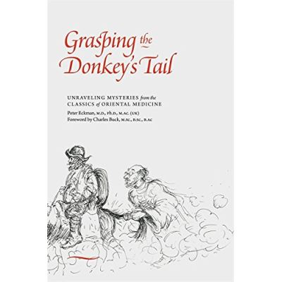 Grasping the Donkey's Tail: Unraveling Mysteries from the Classics of Oriental Medicine - [Livre en VO]