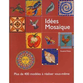 Idées mosaïque - plus de 400 modèles à réaliser vous-même Wates ...